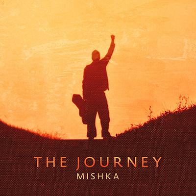 """Mishka - """"The Journey"""""""
