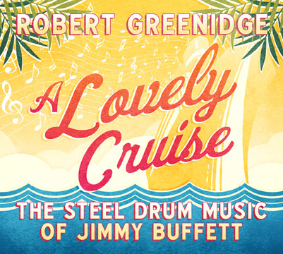 Robert Greenridge  A Lovely Cruise