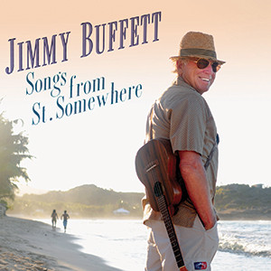 Jimmy Buffett Songs From St.Somewhere